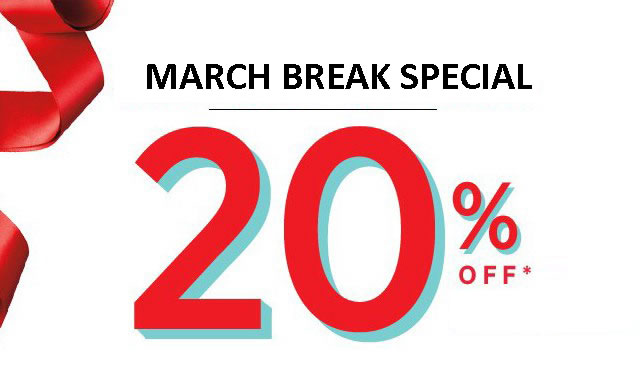 MARCH BREAK <span class='hidden-xs'> - 20% OFF </span>